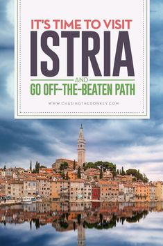 It's Time to Visit #Istria And go Off-the-Beaten Path. Click here to discover new and exciting places to travel. #TravelCroatia #Croatia