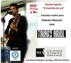 Palestra Musical com Thiago Ariel - São Paulo - http://www.agendaespiritabrasil.com.br/2016/06/22/palestra-musical-com-thiago-ariel-sao-paulo/