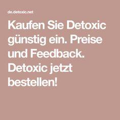 Kaufen Sie Detoxic günstig ein. Preise und Feedback. Detoxic jetzt bestellen!