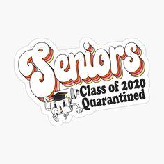 'Seniors 2020 Quarantined Corona Virus Graduation Toilet Paper' Sticker by iBruster Custom Graduation Caps, Graduation Stickers, Graduation Quotes, Senior Class Shirts, First Week Activities, Senior Year, Sticker Paper, Sticker Design, Senior Jackets