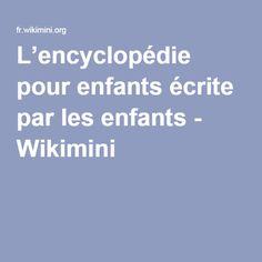 L'encyclopédie pour enfants écrite par les enfants - Wikimini