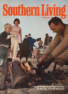 February 1968 | Oyster Roast: A Fun Way to Party  Still one of my favorite parties.... Ageless!