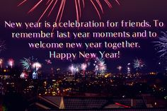New year is a celebration for friends.To remember last year moments and to welcome new year together. Happy New Year! Happy New Years Eve, Happy New Year Wishes, Welcome New Year, Celebration, In This Moment, Friends, Amigos, Happy New Year, Boyfriends