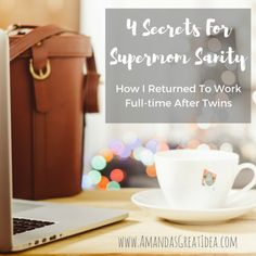 Are you a working mama? You likely feel like you must be super human to get it all done. Here are my 4 secrets to how I returned to work full time after having twins! | working mom | maternity leave | supermom