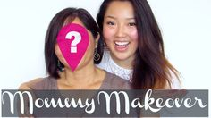 First Mom's Makeover Mommy Makeover, Youtube, Beauty, Beleza, Youtubers