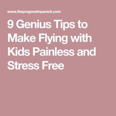 9 genius tips to make flying with kids a breeze