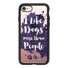 I like Dogs more than People - iPhone 7 Case And Cover ($40) ❤ liked on Polyvore featuring accessories, tech accessories, iphone case, iphone cover case, iphone cases, apple iphone case and clear iphone case