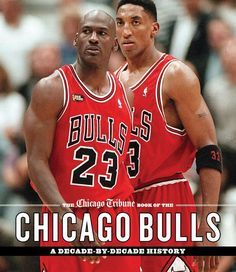 $35.00 The Chicago Tribune Book of the Chicago Bulls: A Decade-by-Decade History