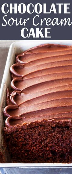 Easy chocolate sour cream cake! Decadence and simplicity, all in one recipe. Don't forget the chocolate frosting...