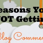 5 Reasons You're Not Getting Comments