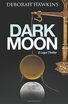 Dark Moon, A Legal Thriller by Deborah Hawkins https://www.amazon.com/dp/0988934760/ref=cm_sw_r_pi_dp_x_GQleybRARVG3P