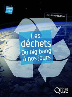 Les déchets, du big bang à nos jours