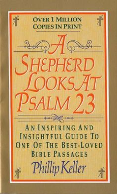 A Shepherd Looks at Psalm 23: An Inspiring and Insightful Guide to One of the Best-Loved Bible Passages, http://www.amazon.com/dp/B009IXSQS8/ref=cm_sw_r_pi_awdm_KB3Jtb1RQH3H5