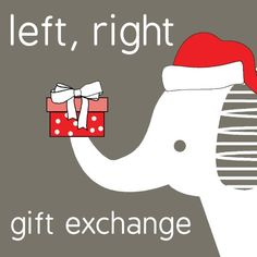 """Left Right Gift Exchange - use the poem """"twas the night RIGHT before christmas"""" to switch up your white elephant gixt exchange"""