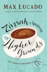 Zazrak v kaviarni Higher Grounds (Max Lucado)