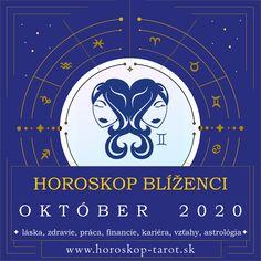 Presný mesačný Horoskop - Október 2020 pre znamenie zverokruhu Blíženci. Bude október pre Blížencov úspešným mesiacom? Aký je Horoskop Október 2020 Blíženci, alebo pre iné znamenia zverokruhu? Prečítajte si, čo si Horoskop a osud pripravili pre znamenie Blíženci počas mesiaca Október 2020 v otázkach zdravia, lásky, vzťahov, práce, peňazí, kariéry, rodiny alebo priateľstva ... Kompletný mesačný Horoskop. #BlizenciOktober2020 #HoroskopOktober2020 #MesacnyHoroskop October Horoscope, Aquarius Horoscope, Cancer Horoscope, Zodiac Signs Gemini, Tarot, Astrology Predictions, Destiny, Astrology