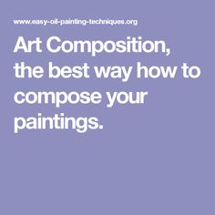 Art Composition, the best way how to compose your paintings.
