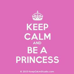 Order a 'Keep Calm and Be A Princess' t-shirt, poster, mug, t-shirt or any of our other products. '[Crown] Keep Calm And Be A Princess' was created by 'SKP' on Keep Calm Studio. Keep Calm Posters, Keep Calm Quotes, Girly Quotes, Funny Quotes, Minions, Keep Calm Wallpaper, Learning To Relax, Disney Princess Quotes, Paintings
