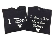 Disney Shirt // I Don't Do Matching Shirts and I Do! Disney Shirt // Disneyland // Disney shirts for couples