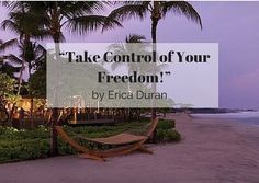 """Take Control of Your Freedom!"" by Erica Duran"