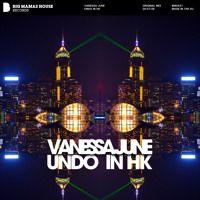 Vanessa June - UNDO In HK iTunes: http://apple.co/1f9xhEe Beatport: http://btprt.dj/1TuY4xI Amazon: http://amzn.to/1NsyMJE