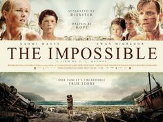 The Impossible. Just got done watching it. It makes you feel really grateful!