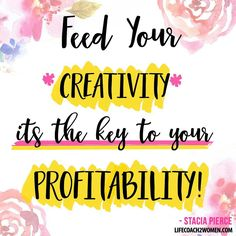Feed your creativity