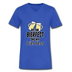 """""""Bis zum Bierfest sind wir bierfest"""" - Lustige Shirts und Geschenke, passend zum Oktoberfest und andere Bierfeste. #oktoberfest #feiern #wiesn #bierzelt #shirts #geschenke #bayern #bayrisch"""