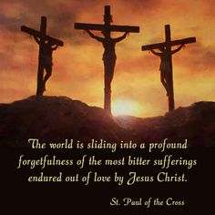 The world is sliding into a profound forgetfulness of the most bitter sufferings endured out of love by Jesus Christ.  #daughtersofmarypress #daughtersofmary #lent