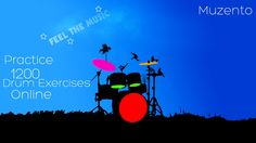 Muzento.com provide you 1200 Drum exercises online! Hurry up & practice on Drums that will increase your productivity.