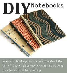 Blue Velvet Chair: Try or Die Vintage Notebook DIY -- saving old books by giving them new life. just found the BLUE VELVET CHAIR blog and finding lots to love <3