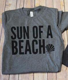Sun of a Beach Graphic Tee - Quote Shirts Fashion - Ideas of Beach T Shirts, Vacation Shirts, Summer Shirts, Cool T Shirts, Funny Shirts, No Ordinary Girl, Vinyl Shirts, Monogram Shirts, Silhouette