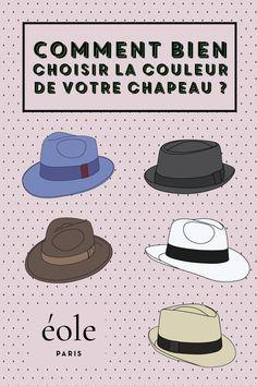 Comment bien choisir la couleur de votre chapeau - EOLE PARIS fdf22d343adf