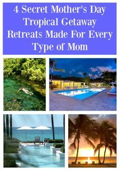 4 Secret Mother's Day Tropical Getaway Retreats Made For Every Type of Mom