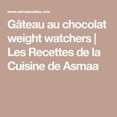 Gâteau au chocolat weight watchers | Les Recettes de la Cuisine de Asmaa