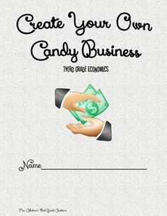 Create Your Own Candy Business: Third Grade Economics Unit Walks students through creating their own candy product, choosing resources, balancing a budget, and responding to economic situations!