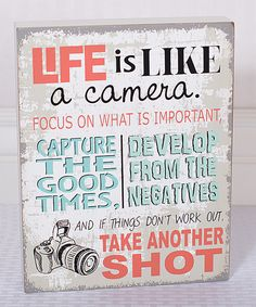 Life is Like a Camera 8 x 10 Multicolor Wood Sign Plaque by Adams Manufacturing Box Signs, Wall Signs, Quotes To Live By, Me Quotes, Happy Quotes, Inspirational Signs, Inspiring Quotes, Thing 1, Life Inspiration