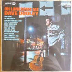 Dave Dudley - Oh Lonesome Me