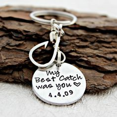 My Best Catch was You along with your anniversary date is hand stamped on the silver aluminum circle, which is attached to the keyring with a fishing swivel. The Aluminum is lightweight, but don't let