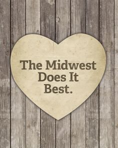 The Midwest Does it Best  Wood Block Art Print by LuciusArt.  Home Sweet Home!!!