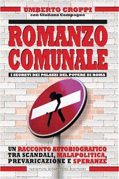 Per conoscere tutti i retroscena del #mondodimezzo e della cupola mafiosa a Roma http://blog.newtoncompton.com/romanzo-comunale/