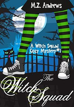 The Witch Squad - A Witch Squad Cozy Mystery Book in the series by M. Andrews Just in time to read for Halloween - love this cover - the witch tights converse sneakers, so cute! Mystery Series, Mystery Thriller, Mystery Books, Best Mysteries, Cozy Mysteries, Murder Mysteries, I Love Books, My Books, Witch School