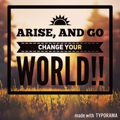 Secret to Change Your World | Galatiansfivethirteen