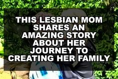 This Lesbian Mom Shares An Amazing Story About Her Journey To Creating Her Family Define Family, Create A Family, Coming Out Stories, Lesbian Moms, Self Exploration, 10 Month Olds, 20 Years, Lgbt, The Neighbourhood