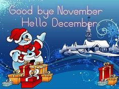 Goodbye November, Hello December hello december goodbye november goodbye november hello december