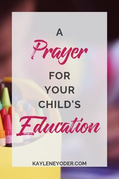 A Prayer for Your Child's Education - Kaylene Yoder Do you pray for your child's education? This prayer prompt will help you pray powerful prayers for your child. Click through to grab this prayer for your child! Prayer For Our Children, Prayers For My Daughter, Prayer For My Son, Mom Prayers, Prayer For Family, Prayer Scriptures, Faith Prayer, Prayer Quotes, Verses For Kids