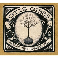 Harder Than Hammered Hell ~ Otis Gibbs, http://www.amazon.com/dp/B007IDLRZE/ref=cm_sw_r_pi_dp_Kpborb1BGZ7H2