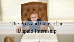 The Pros and Cons of an Unpaid Internship