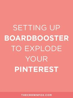 Want to grow your Pinterest account and get dozens of new followers a day, tons of re-pins and likes, and EXPLODE your blog views? Get BOARDBOOSTER. This post is showing you step by step how to set up boardbooster to EXPLODE your Pinterest. Click through for the how-to and to grab my free resources. | http://www.TheCrownFox.com | TheCrownFox | Branding Design + Strategy