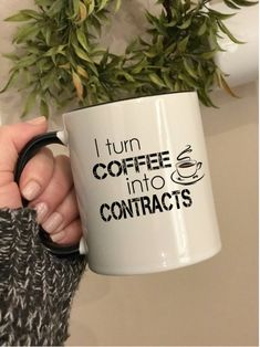 I turn coffee into contracts coffee mug, real estate agent gift mug, home loan officer gift mug, lawyer gift coffee mug, loan closing gift by ArtsyWallsAndMore on Etsy